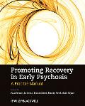 Promoting Recovery in Early Psychosis: A Practice Manual
