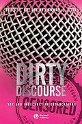 Dirty Discourse Sex And Indecency in Broadcasting