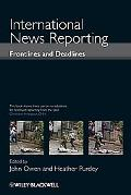 International News Reporting. Edited by Heather Purdey and John Owen