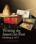 Writing the American Past: Working with Primary Documents to 1865