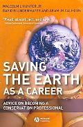 Saving the Earth As a Career Advice on Becoming a Conservation Professional