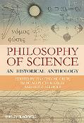 The Philosophy of Science: An Historical Anthology