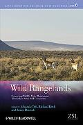 Wild Rangelands: Conserving Wildlife While Maintaining Livestock in Semi-Arid Ecosystems (Co...