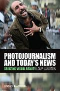 Photojournalism and Today's News. Loup Langton
