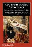 A Reader in Medical Anthropology: Theoretical Trajectories, Emergent Realities (Blackwell An...