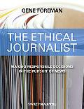 Ethical Journalist: Making Responsible Decisions in the Pursuit of News