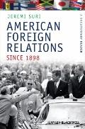 American Foreign Relations Since 1898: A Documentary Reader (Uncov