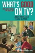 What's Good on TV? : Understanding Ethics Through Television