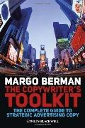 Copywriter's Toolkit : The Complete Guide to Strategic Advertising Copy