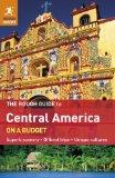 The Rough Guide to Central America On A Budget (Rough Guide Central America on a Budget)