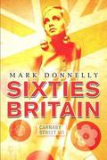 Sixties Britain Culture, Society And Politics