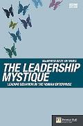 Leadership Mystique Leading Behavior in the Human Enterprise
