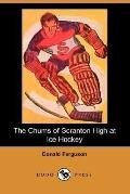 The Chums of Scranton High at Ice Hockey (Dodo Press)