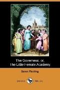 The Governess, or, the Little Female Academy (Dodo Press)