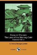 Corea or Cho-Sen: The Land of the Morning Calm (Illustrated Edition) (Dodo Press)