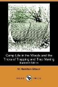 Camp Life in the Woods and the Tricks of Trapping and Trap Making (Illustrated Edition) (Dod...