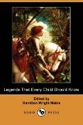 Legends That Every Child Should Know (Dodo Press)