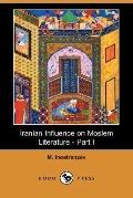 Iranian Influence on Moslem Literature - Part I