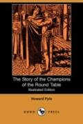The Story Of The Champions Of The Round Table (Illustrated Edition)