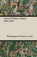 Letters Of Henry Adams - 1892-1918