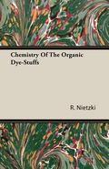 Chemistry of the Organic Dye-Stuffs