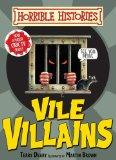 Vile Villains. by Terry Deary (Horrible Histories)
