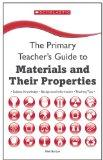 Materials and Their Properties: Key Subject Knowledge, Background Information, Teaching Tips...