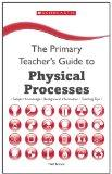 Physical Processes (The Primary Teacher's Guide)