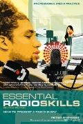 Essential Radio Skills: How to present a radio show (Professional Media Practice)