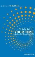 Manage Your Time : How to Work More Effectively