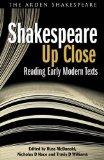 Shakespeare up Close : Reading Early Modern Texts