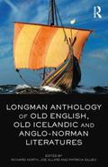 Longman Anthology of Old English, Old Icelandic, and Anglo-Norman Literatures