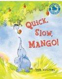 Quick, Slow, Mango!. by Anik McGrory