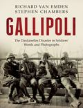 Gallipoli : The Dardanelles Disaster in Soldiers' Words and Photographs