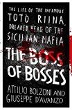 Boss of Bosses : The Life of the Infamous Toto Riina Dreaded Head of the Sicilian Mafia