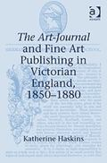 Art-Journal and Fine Art Publishing in Victorian England, 1850-1880