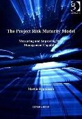 Project Risk Maturity Model : Measuring and Improving Risk Management Capability