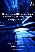 Discourses and Representations of Friendship in Early Modern Europe, 1500-1700