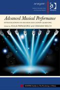 Advanced Musical Performance : Investigations in Higher Education Learning