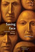 Saving Face: Enfacement, Shame, Theology (Explorations in Practical, Pastoral and Empirical ...