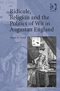 Ridicule, Religion and the Politics of Wit in Augustan England