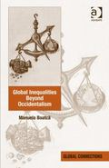 Beyond Classical Concepts of Social Inequality : A Postcolonial Perspective on Global Inequa...