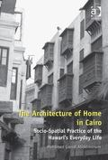 Architecture of Home in Cairo : The Socio-Spatial Practice of the Hawari Homes 1800-2000