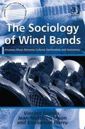 Sociology of Brass and Wind Bands : An Amateur Music Between Cultural Domination Adn Autonomy