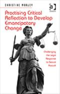 Practicing Critical Reflection to Develop Emancipatory Change : Challenging the Legal Respon...