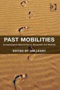 Past Mobilities : Archaeological Approaches to Movement and Mobility