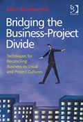 Bridging the Business-Project Divide : Techniques for Reconciling Business-As-Usual and Proj...