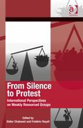 From Silence to Protest : International Perspectives on Weakly Resourced Groups