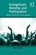 Evangelical Worship and Participation : Taking a Twenty-First Century Reading