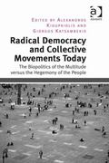 Radial Democracy and Collective Movements Today : The Biopolitics of the Multitude Versus th...